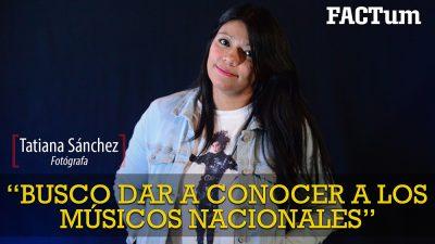 Tatiana Sánchez: «Quiero que las personas vean las fotos y sientan la vibra que están teniendo los músicos»